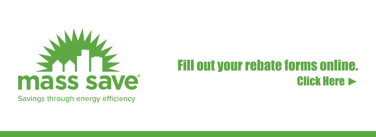 Mass Save at Carr Hardware - Fill out your rebate forms online - Click here